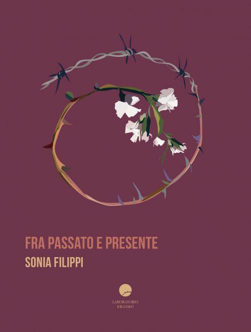 """Sonia Filippi presenta il suo libro """"Tra passato e presente"""". Venerdì 1 febbraio, ore 17, Museo civico Giovanni Fattori"""