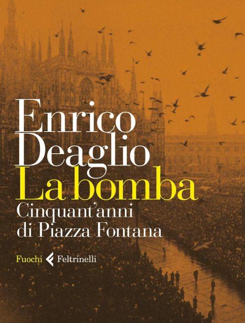 """Presentazione del libro di Deaglio  """"LA BOMBA. Cinquant'anni di piazza Fontana"""" e incontro con l'autore."""