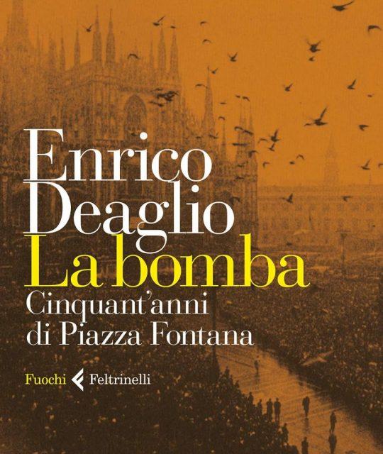"""Presentazione del libro di Deaglio """"La bomba. Cinquant'anni di Piazza Fontana e incontro con l'autore"""