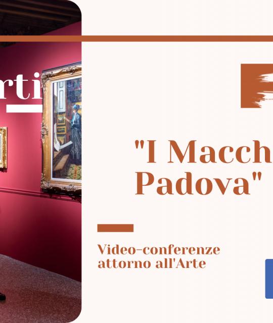 Ritorna ParlArti – I Macchiaioli a Padova con Silvia Gulli
