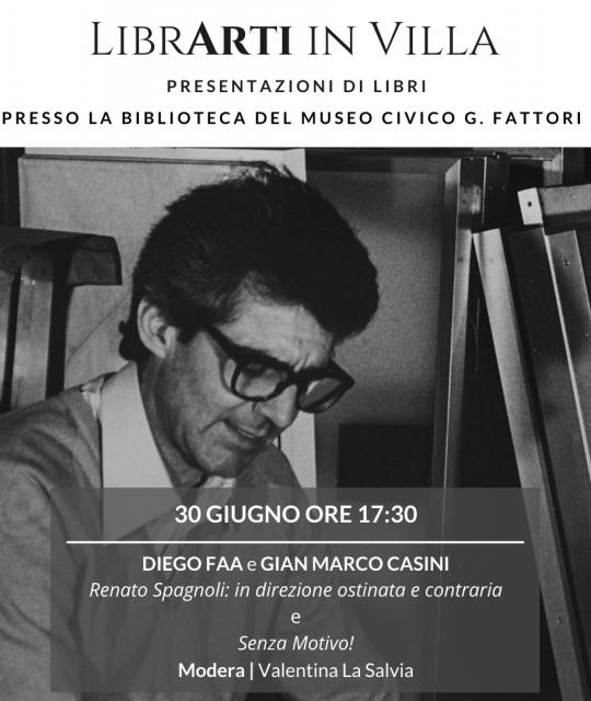 LibrArti in Villa!: Renato Spagnoli raccontato da Diego Faa e Gian Marco Casini