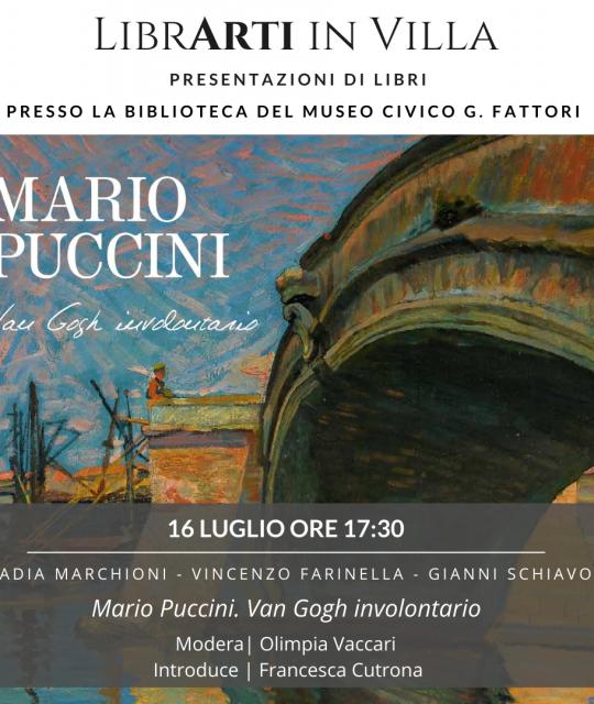 """LibrArti in Villa: presentazione del catalogo """"Mario Puccini. Van Gogh involontario"""""""